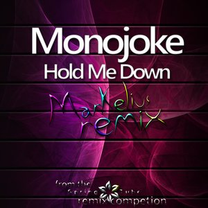 Image for 'Monojoke - Hold Me Down (Markelius Remix)'