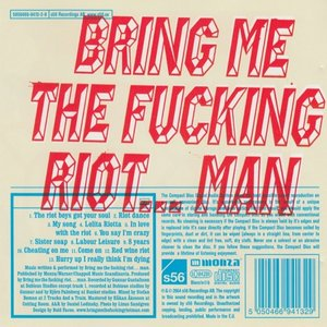 Image for 'Bring Me the Fucking Riot... Man'