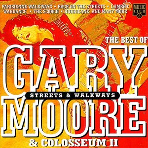 Image for 'Streets & Walkways: The Best of Gary Moore & Colosseum II'
