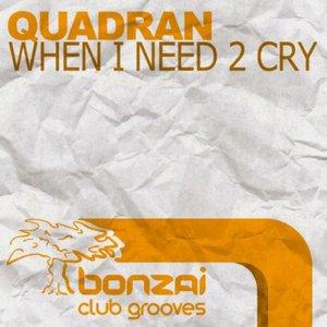 Imagen de 'When I Need 2 Cry'