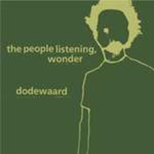 Image for 'Dodewaard & The People Listening, Wonder Split LP'