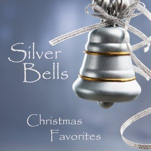 Image for 'Silver Bells - Christmas Favorites'
