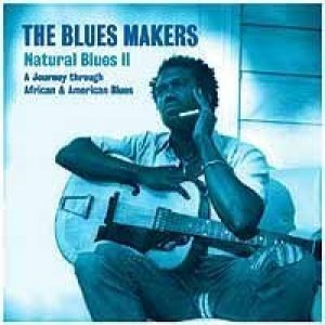 Image for 'The Bluers Makers, Natural Blues II'