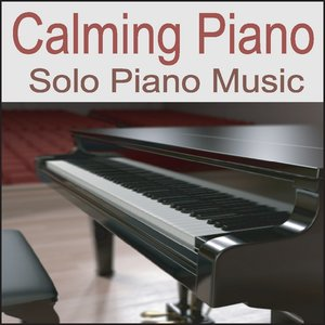 Image pour 'Calming Piano: Solo Piano Music, Music for Stress Relief, Relaxing Piano'