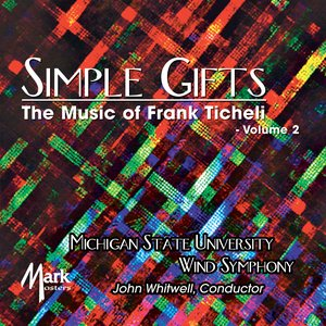 Image for 'Simple Gifts: The Music of Frank Ticheli, Vol. 2'