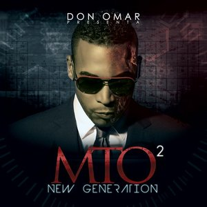 Image for 'Don Omar Presents MTO2: New Generation'