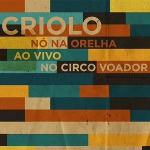 Image for 'Nó na Orelha - Ao Vivo no Circo Voador'