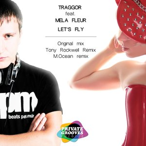 Image for 'Traggor ft Mela Fleur - Lets fly EP'