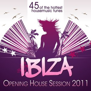 Image for 'Ibiza Opening House Session 2011 (45 of the Hottest Housemusic Tunes)'