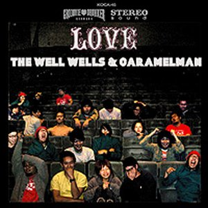 Image for 'THE WELL WELLS & CARAMELMAN'S LOVE'
