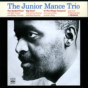 Image for 'The Soulful Piano of Junior Mance / Big Chief! / Junior Mance Trio At the Village Vanguard'