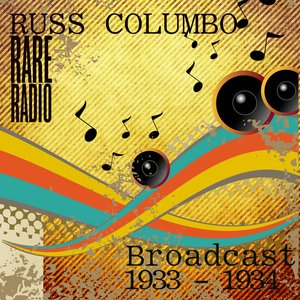 Image for 'Russ Columbo`s Rare Radio Broadcasts 1933 - 1934'