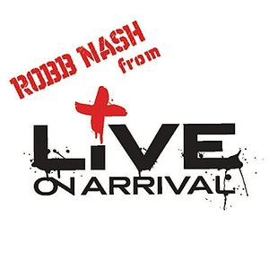 Image for 'Robb Nash (from Live on Arrival)'