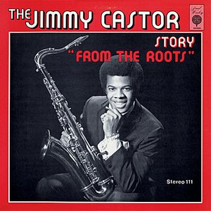 Image for 'The Jimmy Castor Story: From the Roots'