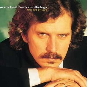 Immagine per 'The Michael Franks Anthology: The Art of Love'