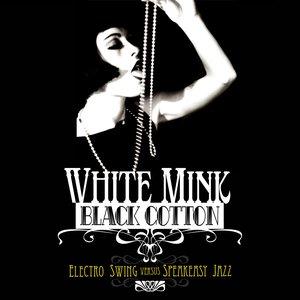 Bild für 'White Mink Black Cotton - taken from the album...'