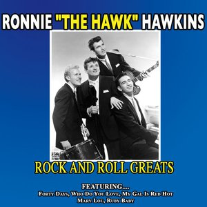 "Image for 'Ronnie ""the Hawk"" Hawkins - Rock And Roll Greats'"