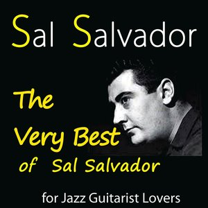 Image for 'The Very Best of Sal Salvador (For Jazz Guitarist Lovers)'