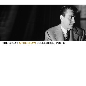 Image for 'The Great Artie Shaw Collection, Vol. 6'