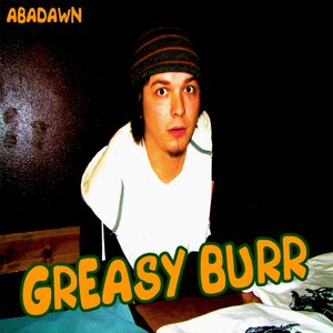 Image for 'Greasy Burr'