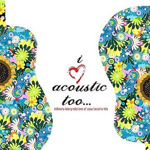 Image for 'I Love Acoustic Too'