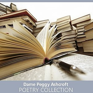 Image for 'The Dame Peggy Ashcroft Poetry Collection'