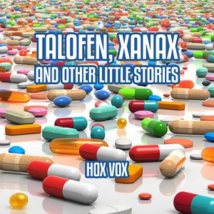 Image for 'Talofen, Xanax and Other Little Stories'