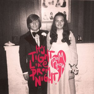 Image for 'It's Tight Like Prom Night!'