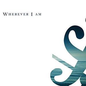 Image for 'Wherever I am'