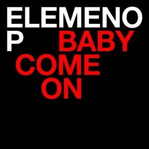 Imagem de 'Baby Come On'