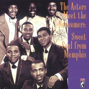 Image for 'The Astors Meet The Newcomers: Sweet Soul From Memphis'