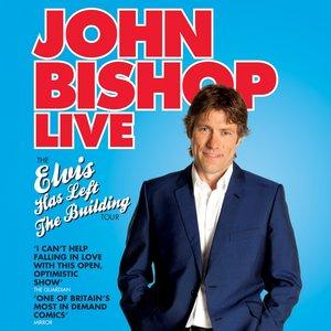 Image for 'John Bishop Live - Elvis Has Left the Building'
