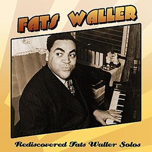 Image for 'Rediscovered Fats Waller Solos'