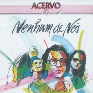Image for 'Acervo Especial Nenhum de Nós'