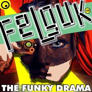 Immagine per 'Felguk - The Funky Drama'