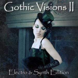 Image for 'Gothic Visions, Vol. 2 (Electro & Synth Edition)'