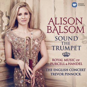 Image pour 'Sound the Trumpet - Royal Music of Purcell and Handel'