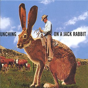 Image for 'Cattle Punching On A Jack Rabbit'