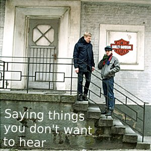 Image for 'Saying things you don't want to hear'