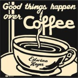 Bild für 'Good Things Happen Over Coffee'