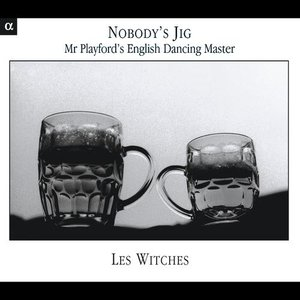 Image for 'Nobody's Jig: Mr Playford's English Dancing Master'