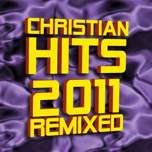 Image for 'Christian Hits 2011 Remixed'