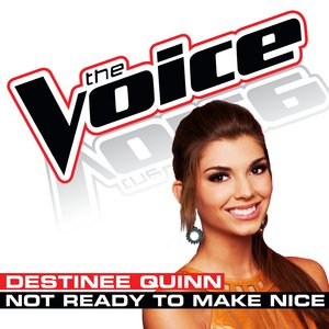 Image for 'Not Ready To Make Nice (The Voice Performance)'