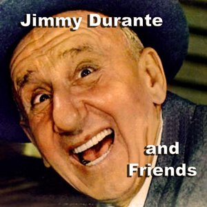 Image for 'Jimmy Durante And Friends'