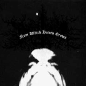 Image for 'From Which Hatred Grows'