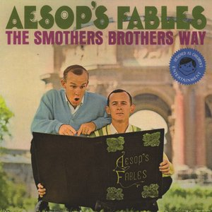 Image for 'Aesop's Fables: The Smothers Brothers Way'