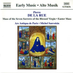 Image for 'LA RUE: Mass of the Seven Sorrows of the Blessed Virgin / Missa Pascale'