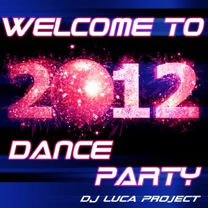 Image for 'Welcome to 2012-Dance Party'