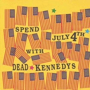 Image for 'Spend July 4th with the Dead Kennedys'