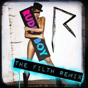 Image for 'Rihanna - Rude Boy (The Filth Remix)'